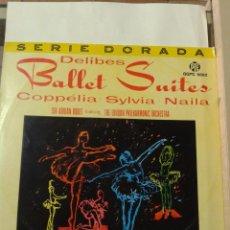 Discos de vinilo: DELIBES BALLET SUITES COPPELIA: SYLVIA: NAILA. Lote 211430399
