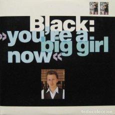 Discos de vinilo: BLACK, YOU'RE A BIG GIRL NOW, MAXI-SINGLE SPAIN 1988. Lote 211434295