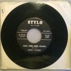 Discos de vinilo: BOBBY TOWERS. GONE GONE GONE DREAMS/ BONDAGE OF LOVE. STYLO, USA 1960 SINGLE. Lote 211438751