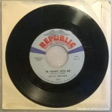 Discos de vinilo: BILLY BROWN. BE HONEST WITH ME/ THE LAST LETTER. REPUBLIC, USA 1960 SINGLE. Lote 211438860