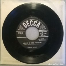 Discos de vinilo: CHARLIE ADAMS. BABY, LET ME KINDLE YOUR FLAME/ I HOPE YOU'RE HAPPY NOW. DECCA, USA 1953 SINGLE. Lote 211439092