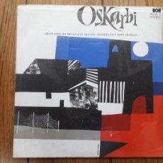 Discos de vinilo: OSKARBI - ABESTI ZAHAR ETA BERRIAK EGUNEKO ABESTALDE BERRI BATEN ABOTSETAN. Lote 211462636