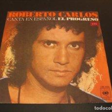 Discos de vinilo: ROBERTO CARLOS SINGLE 45 RPM CANTA EN ESPAÑOL EL PROGRESO CBS ESPAÑA 1977. Lote 211476032