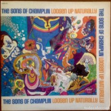 Discos de vinilo: SONS OF CHAMPLIN, THE - LOOSEN UP NATURALLY. Lote 211477145