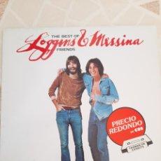 Discos de vinilo: THE BEST OF LOGGINS & MESSINA. FRIENDS. Lote 211487030