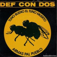 Discos de vinilo: DEF CON DOS - TUNO BUENO EL TUNO MUERTO / ARMAS PAL PUEBLO (SINGLE ESPAÑOLO, DISCOS DRO 1993). Lote 211487132