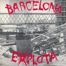 Discos de vinilo: BARCELONA EXPLOTA - VARIOS, VER FOTO ADJUNTA (SINGLE ESPAÑOL, TRALLA RECORDS 1991). Lote 211488026