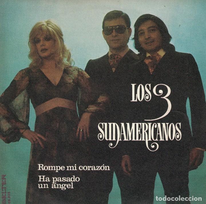 LOS 3 SUDAMERICANOS - ROMPE MI CORAZON / HA PASADO UN ANGEL (SINGLE ESPAÑOL, BELTER 1973) (Música - Discos - Singles Vinilo - Grupos Españoles de los 70 y 80)