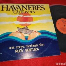 Discos de vinilo: RUDY VENTURA HAVANERES CATXONDES CONYA MARINERA LP 1980 OLYMPO. Lote 211498696