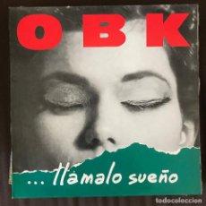 Discos de vinilo: OBK - LLÁMALO SUEÑO - LP KONGA 1991. Lote 211501764