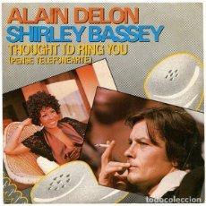 Discos de vinilo: ALAIN DELON & SHIRLEY BASSEY / THOUGHT I'D RING YOU (VOCAL) / INSTRUMENTAL (SINGLE 83). Lote 211504266