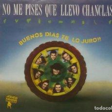 Discos de vinilo: NO ME PISES QUE LLEVO CHANCLAS-BUENOS DIAS TE LOS JURO!!. Lote 211507097