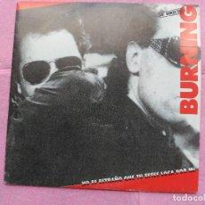 """Discos de vinilo: 7"""" SINGLE BURNING EN DIRECTO - NO ES EXTRAÑO QUE TU ESTES LOCA POR MI - 1991 EX. Lote 211527361"""