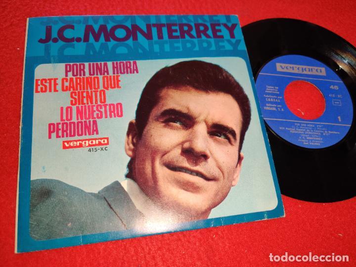 J.C.MONTERREY POR UNA HORA/ESTE CARIÑO QUE SIENTO/LO NUESTRO/PERDONA EP 1966 VERGARA (Música - Discos de Vinilo - EPs - Solistas Españoles de los 50 y 60)
