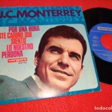 Discos de vinilo: J.C.MONTERREY POR UNA HORA/ESTE CARIÑO QUE SIENTO/LO NUESTRO/PERDONA EP 1966 VERGARA. Lote 211529497