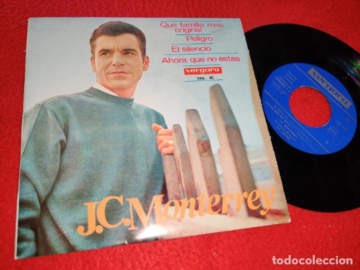J. C. MONTERREY EL SILENCIO/AHORA QUE NO ESTAS/PELIGRO/QUE FAMILIA MAS ORIGINAL EP 1965 VERGARA (Música - Discos de Vinilo - EPs - Solistas Españoles de los 50 y 60)