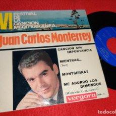Discos de vinilo: JUAN CARLOS MONTERREY CANCION SIN IMPORTANCIA/MIENTRAS/MONTSERRAT/ME ABURRO LOS DOMINGOS EP 1964. Lote 211537136