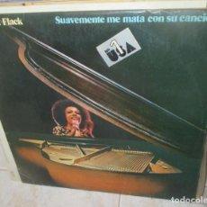 Discos de vinilo: ROBERTA FLACK - SUAVEMENTE ME MATA CON SU CANCION LP. Lote 211558514