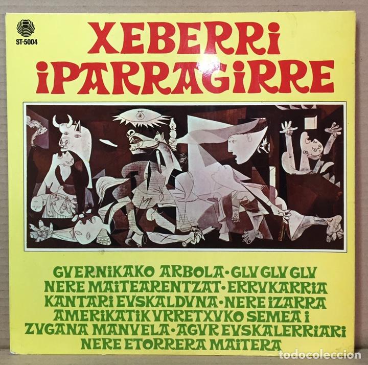 LP XEBERRI : IPARRAGIRRE ( GUERNICA , PICASSO , EN PORTADA ) - EDITADO POR SATOSA, ESPAÑA 1978 (Música - Discos - LP Vinilo - Cantautores Españoles)