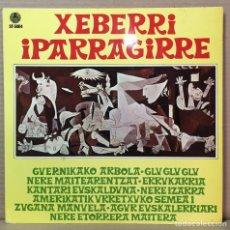 Discos de vinilo: LP XEBERRI : IPARRAGIRRE ( GUERNICA , PICASSO , EN PORTADA ) - EDITADO POR SATOSA, ESPAÑA 1978. Lote 211563274