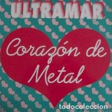 Discos de vinilo: ULTRAMAR, CORAZÓN DE METAL (LUCAS RECORDS) VALENCIA 1993, MAXI-SINGLE. Lote 211568280
