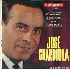 Discos de vinilo: JOSÉ GUARDIOLA – MAS / 20 KMS. AL DIA / ET POURTANT / NADIE PODRA - EP VERGARA SPAIN 1964. Lote 211571399
