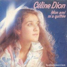 Discos de vinilo: CÉLINE DION – MON AMI M'A QUITTÉE - SINGLE FRANCE 1983. Lote 211574277