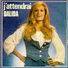 Discos de vinilo: DALIDA - J'ATTENDRAI SINGLE FRANCE 1976. Lote 211575460