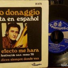 Discos de vinilo: PINO DONAGGIO -CANTA EN ESPAÑOL - QUE EFECTO ME HARA. Lote 211585371