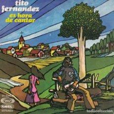 Discos de vinilo: TITO FERNANDEZ - ES HORA DE CANTAR / SABOR A HIEL (SINGLE PROMO ESPAÑOL, MOVIEPLAY GONG 1978). Lote 211598742
