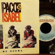 Discos de vinilo: PACO & ISABEL - ME QUEMA. Lote 211603402