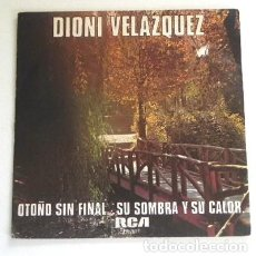 Discos de vinilo: DIONI VELÁZQUEZ OTOÑO SIN FINAL SU SOMBRA Y SU CALOR DISCO DE VINILO 45 RPM AÑOS 70 MÚSICA ARGENTINO. Lote 211610774