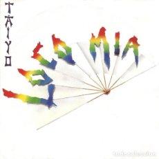 Discos de vinilo: LOCO MIA - TAIYO - SINGLE HISPAVOX SPAIN 1989. Lote 211610956