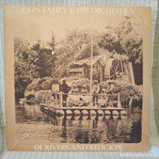 Discos de vinilo: JOHN FAHEY & HIS ORCHESTRA - OF RIVERS AND RELIGION + HOJA INTERIOR - VINILO NUEVO, PORTADA EX. Lote 211613172