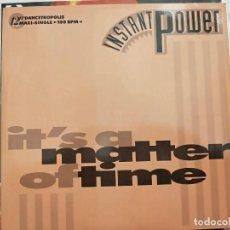 "Discos de vinilo: INSTANT POWER - IT'S A MATTER OF TIME (12"") 1991. PBI RECORDS, DANCETROPOLIS BI 809-12. COMO NUEVO. Lote 211613611"