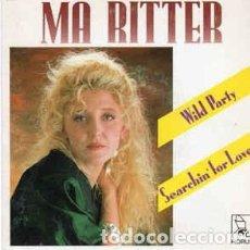 Discos de vinilo: MA RITTER - WILD PARTY / SEARCHIN FOR LOVE - SINGLE ESPAÑOL DE 1988. Lote 211615820