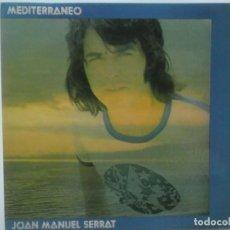 Discos de vinilo: JOAN MANUEL SERRAT-MEDITERRANEO-PRIMERA EDICION ESPAÑOLA-PORTADA ABIERTA-MUY BUEN ESTADO. Lote 211615914