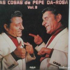Discos de vinilo: LAS COSAS DE PEPE DA-ROSA-VOL 8. Lote 211617984