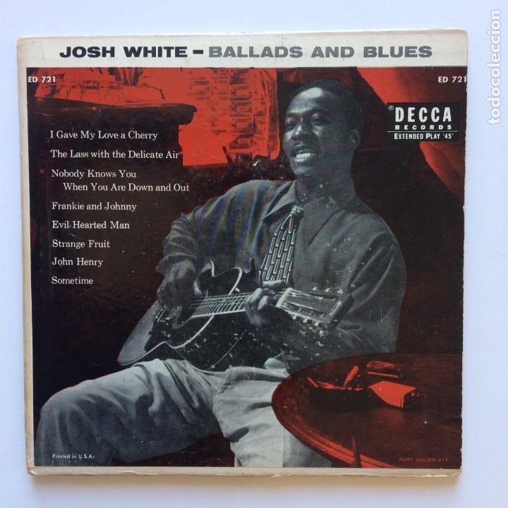 JOSH WHITE – BALLADS AND BLUES 2PS UK 1955 DECCA (Música - Discos de Vinilo - EPs - Jazz, Jazz-Rock, Blues y R&B)