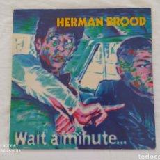 Discos de vinilo: HERMAN BROOD.WAIT A MINUTE.... Lote 211642976