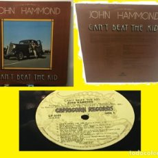 Discos de vinilo: JOHN HAMMOND - CAN'T BEAT THE KID 75 !! GREAT BLUES, ORG EDT USA, TODO EXC !!. Lote 211665995