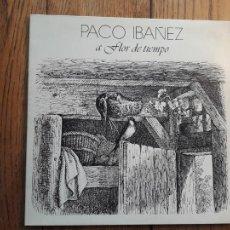 Disques de vinyle: PACO IBAÑEZ - A FLOR DE TIEMPO. Lote 240684285