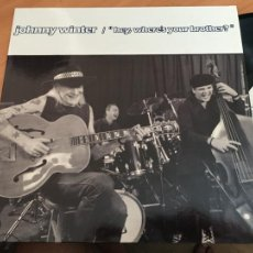 Discos de vinilo: JOHNNY WINTER (HEY WHERE'S YOUR BROTHER?) LP 1992 (B-12). Lote 211668960