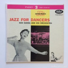 Discos de vinilo: KEN HANNA AND HIS ORCHESTRA ‎– JAZZ FOR DANCERS PART 3 USA CAPITOL RECORDS. Lote 211696009
