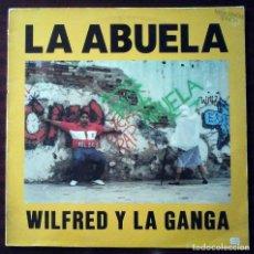 Discos de vinilo: MAXI WILFRED Y LA GANGA - LA ABUELA. Lote 211700336