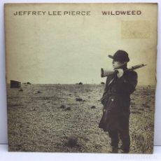 Discos de vinilo: LP - DISCO - VINILO - JEFFREY LEE PIERCE - WILDWEED - AÑO 1985 - STATIK RECORDS - MADE IN UK. Lote 211724814