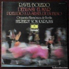 Discos de vinilo: RAVEL BOLERO. DEBUSSY EL MAR. PRELUDIO FAUNO. ORQUESTA FILARMÓNICA DE BERLÍN. HERBERT VON KARAJAN. Lote 211729104