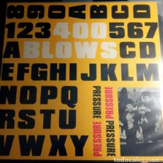 "Discos de vinilo: 400 BLOWS ""PRESSURE"" MAXISINGLE VINILO. Lote 211733761"
