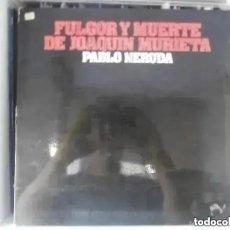 Discos de vinilo: VARIOS - FULGOR Y MUERTE DE JOAQUIN MURIETA PABLO NERUDA (LP) 1974. Lote 211742673