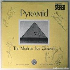 Discos de vinilo: FIRMADO, THE MODERN JAZZ QUARTET – PYRAMID, US ATLANTIC. Lote 211754935